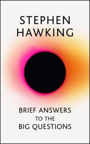 Brief Answers to the Big Questions: the final book from Stephen Hawking by Steph