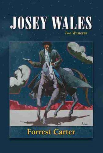 Josey Wales: Two Westerns: Gone to Texas/The Vengeance Trail of Josey Wales by F