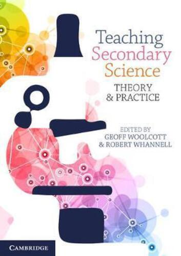 Teaching Secondary Science: Theory and Practice by Geoff Woolcott Paperback Book