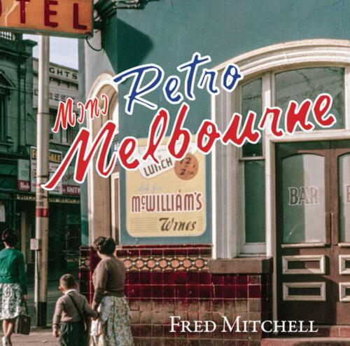 Retro Melbourne - Mini by Fred Mitchell Paperback Book Free Shipping!