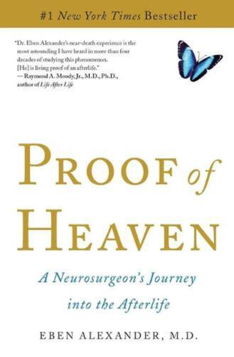 Proof of Heaven: A Neurosurgeon's Journey Into the Afterlife by Eben Alexander (