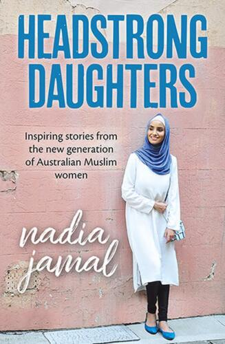 Headstrong Daughters: Inspiring stories from the new generation of Australian Mu