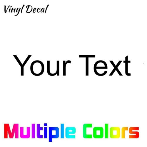 Custom Text Decal - Your Text vinyl die cut sticker Personalized Letters <br/> Choose from multiple font styles and color options!
