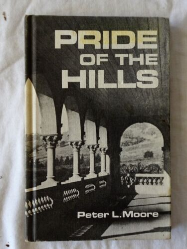 Pride of the Hills by Peter L. Moore - Rostrevor House  Signed - Ltd. Edn. HC/DJ