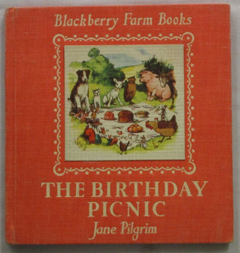 The Birthday Picnic Blackberry Farm Jane Pilgrim HC Circa 1950's  Deluxe Edition