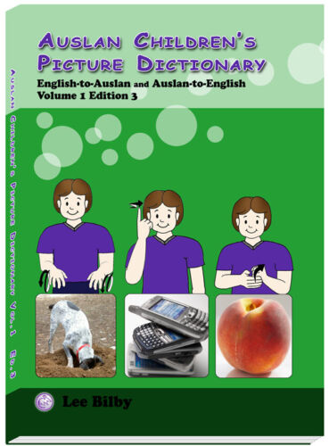 Auslan Children&#039;s Picture Dictionary. Volume 1  Edition 3 <br/> Inc descriptions of how to sign, photos, state usage