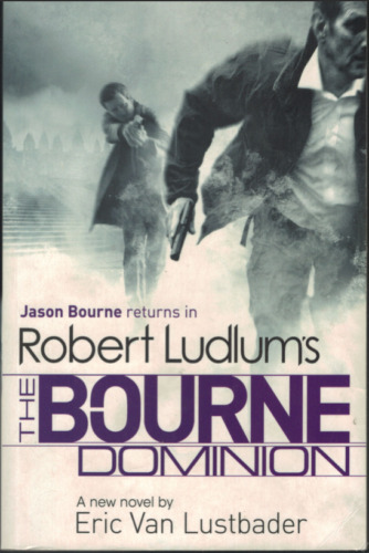 Robert Ludlum's The Bourne Dominion by Eric van Lustbader (Large Softcover 2011)