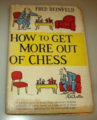 How to Get More Out of Chess by Fred Reinfeld HC 1st Ed 1957 with dust jacket