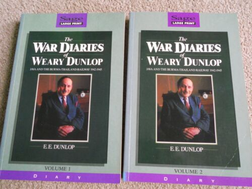 The War Diaries Of Weary Dunlop Volumes 1 & 2 - Large Print - Railway 1942-1945