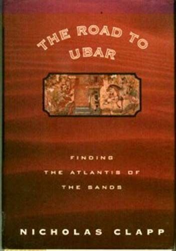 &ldquo;Road to Ubar&rdquo; Discovering Atlantis of the Sands Ancient Arabian City Unearthed!<br/>Islamic - 162918