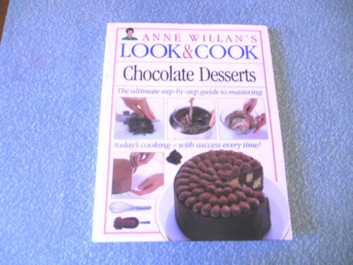 Look and Cook: CHOCOLATE DESSERTS  Anne Willan HBDJ 1993