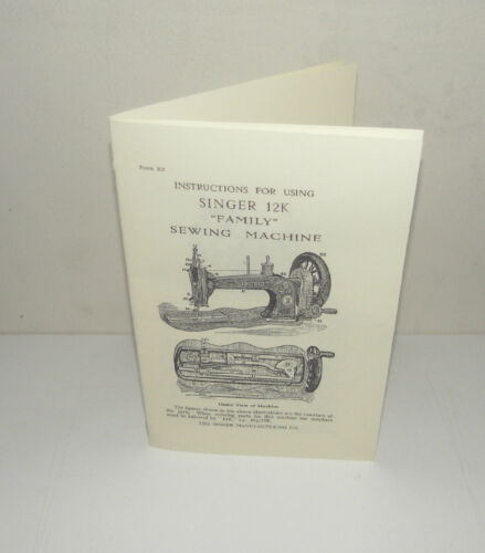 Singer 12K Family Sewing Machine Instruction  Manual Reproduction