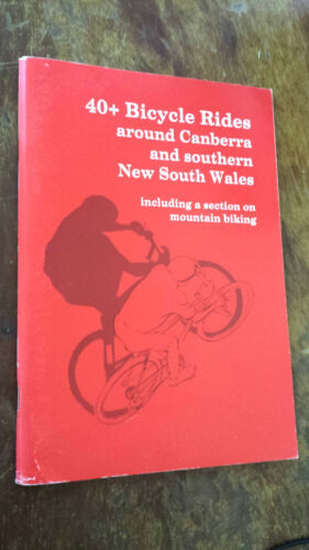40+ BICYCLE RIDES AROUND CANBERRA & SOUTHERN NSW pedal power PB