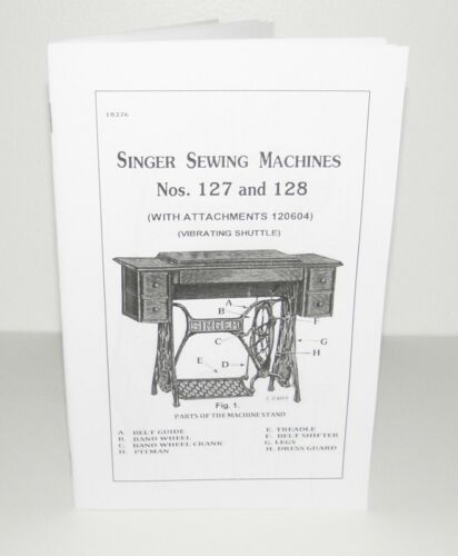 Singer Sewing Machine 127 128 Instruction Manual Reproducton
