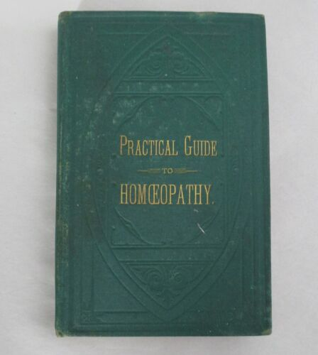 Practical Guide To Homeopathy Published 1879 by Smith's Homeopathic Pharmacy