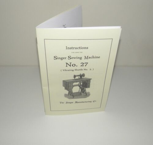 Singer 27 Sewing Machine Instruction  Manual Reproduction