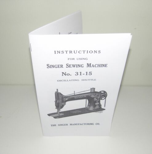Singer Sewing Machine 31 - 15 Instruction  Manual Reproduction