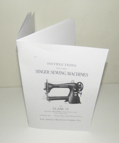 Singer 17 Sewing Machine Instruction  Manual Reproduction