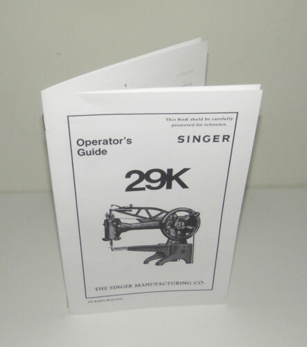 Singer 29K Sewing Machine Operators Instruction Manual Reproduction