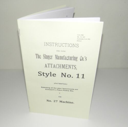Singer Sewing Machine No 27  Attachments Style No 11 Instruction Manual