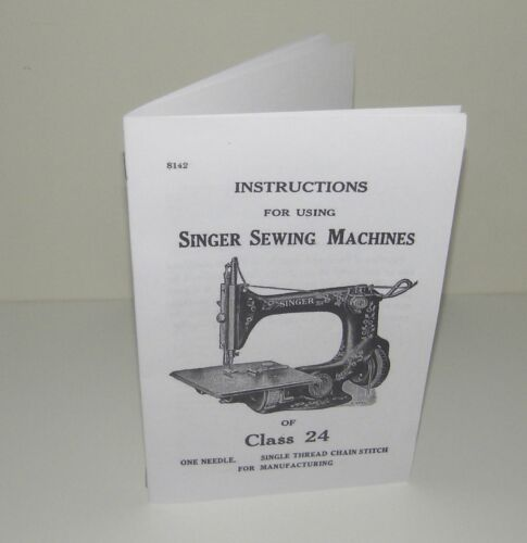 Singer Sewing Machine 24 Instruction  Manual Reproduction