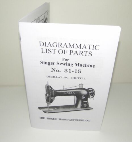 Singer Sewing Machine 31 - 15 Parts List Manual Reproduction