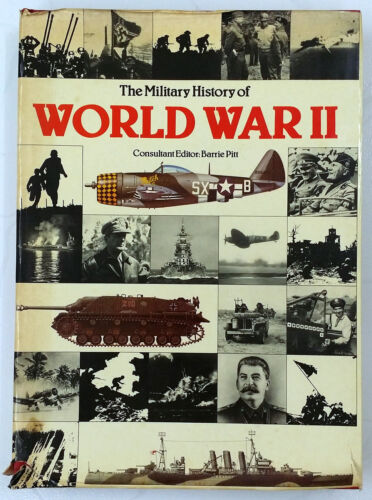 The Military History of World War II by Barrie Pitt