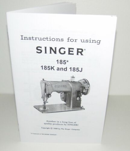 Singer 185 J & K Sewing Machine Instruction  Manual Reproduction