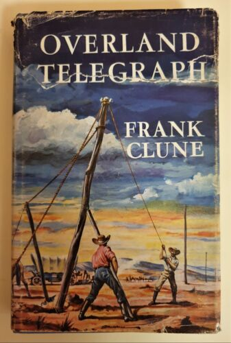 Overland Telegraph by Frank Clune 1955 1st Edition Signed