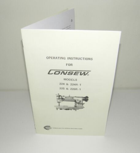 Consew 224, 224R-1, 225, 226R-1 Sewing Machine  Instruction  Manual Reproduction