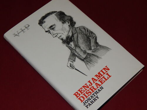 BENJAMIN DISRAELI (Very Interesting People Series) - by Jonathan Parry HBDJ  NEW