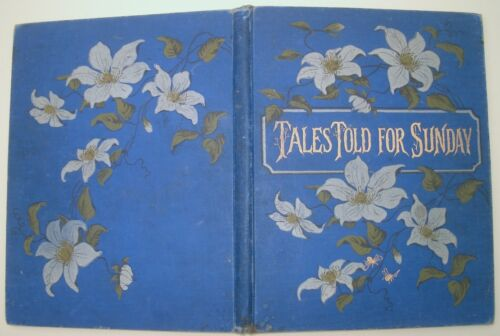 Maggie Browne: TALES TOLD FOR SUNDAY - Bible stories for Children  circa 1890's