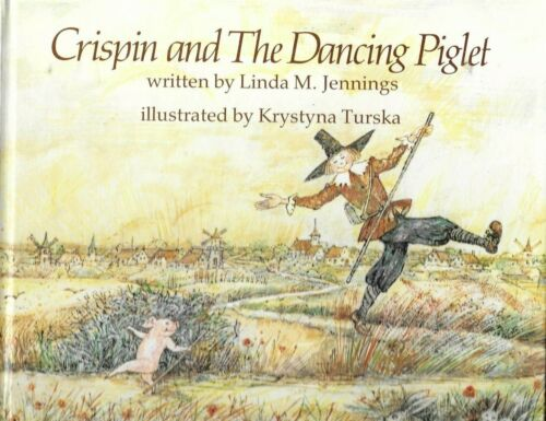 Crispin and the Dancing Piglet by Linda M. Jennings  (1st Edition - Like New)