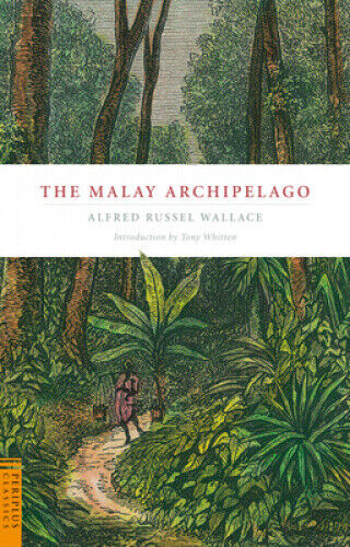 The Malay Archipelago (Periplus Classics Series) by Alfred Russell Wallace.