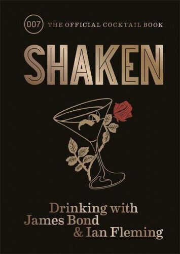 Shaken: Drinking with James Bond and Ian Fleming, the Official Cocktail Book.