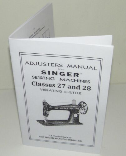 Singer 27 28 Sewing Machine Adjuster Manual Reproduction