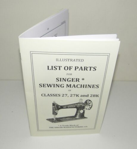 Singer Sewing Machine 27 27K 28K Parts Manual Reproduction