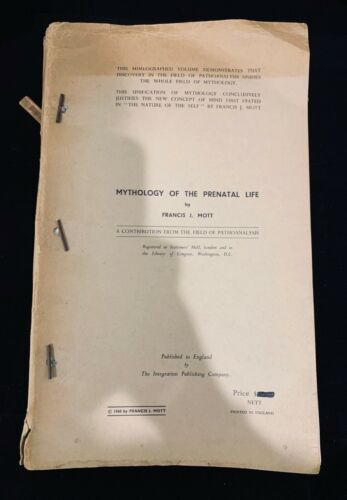 Mythology of the Prenatal Life, Francis J. Mott, 1960, mythology, pathoanalysis