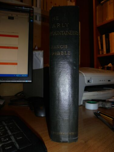 THE EARLY MOUNTAINEERS by FRANCIS GRIBBLE. Edizione originale 1899