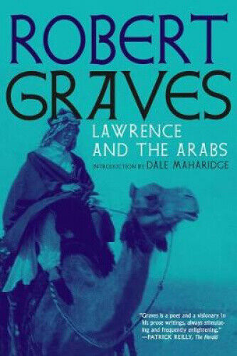 Lawrence and the Arabs: An Intimate Biography by Robert Graves.