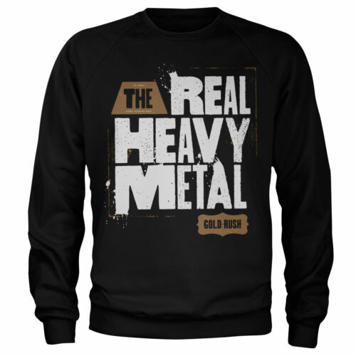 Officially Licensed Gold Rush - Real Heavy Metal Sweatshirt S-XXL Sizes