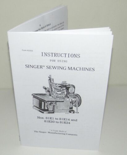 Singer 81K Sewing Machine Instruction  Manual Reproduction