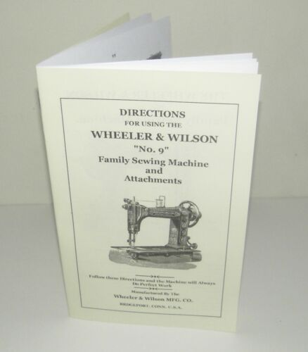 Wheeler Wilson No 9 Sewing Machine Instructions + Attachments Manual 24pg Repro
