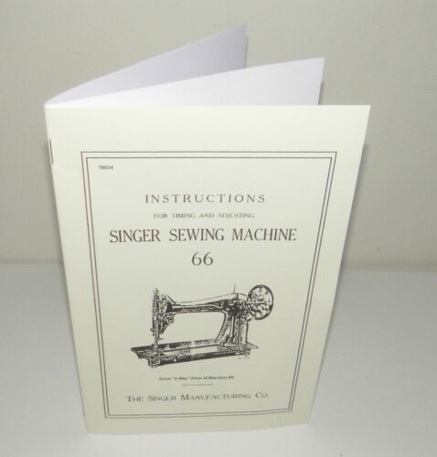 Singer 66 Sewing Machine Timing & Adjusting Instructions Reproduction