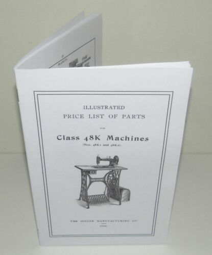Singer Sewing Machine 48K Parts List Illustrated Manual Reproduction