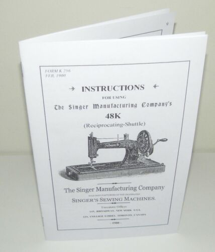 Singer 48k Sewing Machine Instruction Manual with Attachments Reproduction