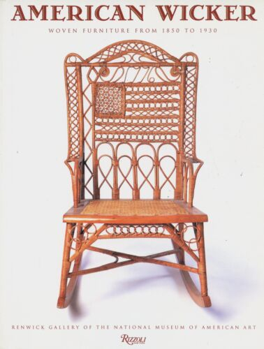 American Wicker Furniture (1850-1930) Types Makers Dates / Illustrated Book