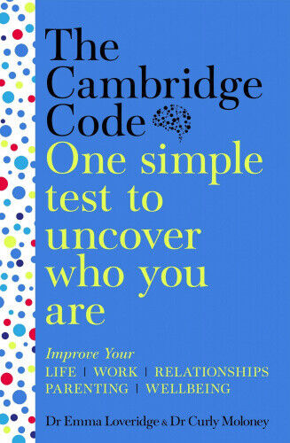 The Cambridge Code: One Simple Test to Uncover Who You Are by Emma Loveridge