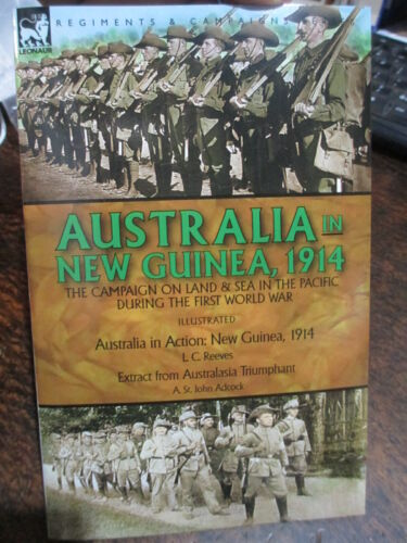 Australia In Action 1914 ANMEF Australia's First Campaign New Guinea Reeves Book1914 - 1918 (WWI) - 13962