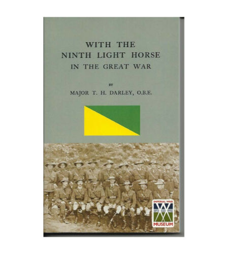WITH THE Australian 9th NINTH LIGHT HORSE IN GREAT WAR WW1 New Book lighthorse